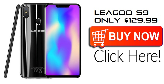 Exclusive Offer: Leagoo S9 with 5.85 Inches HD+ display, 19:9 aspect ratio, Android 8.1, Face Unlock, 4GB RAM, 32GB ROM, and MTK6750 4G Smartphone.