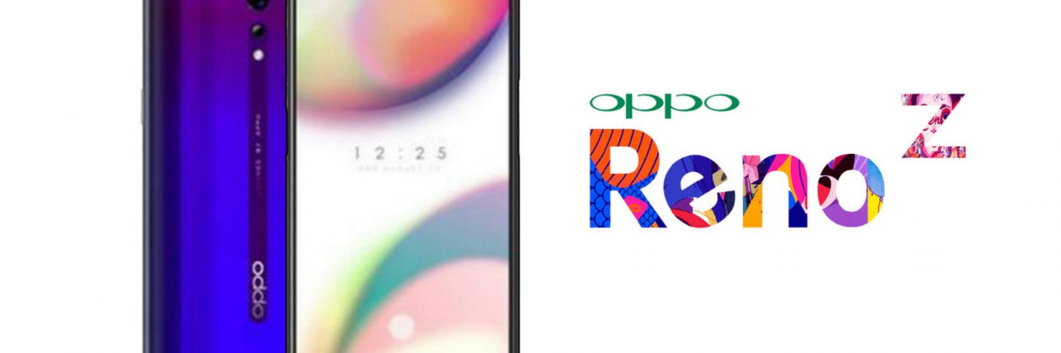 OPPO Reno Z First Look, Feature, Specs, Price and Release Date